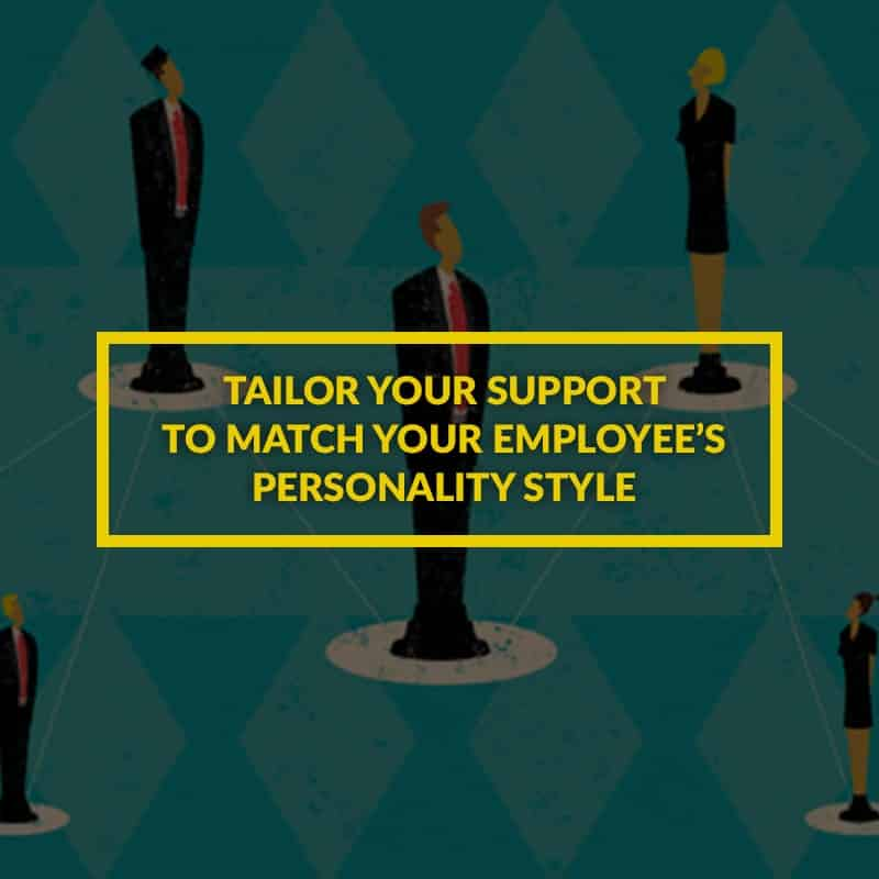 Tailor-your-support-to-match-your-employee's-personality-style